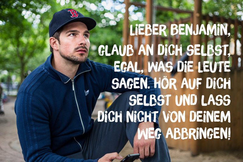 """Botschaft von Benjamin an sein """"jüngeres Ich"""""""